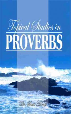 Topical Studies in Proverbs