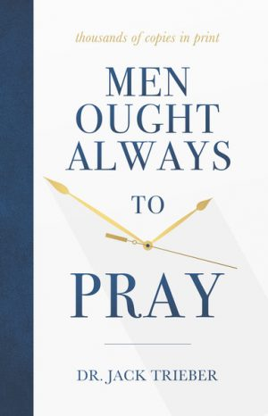 Men Ought Always to Pray
