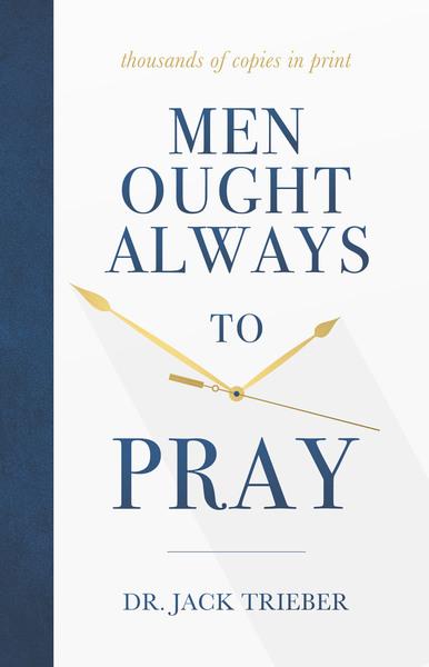 Men Ought Always to Pray