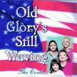 Old Glory's Still Waving