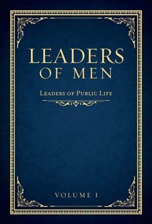 Leaders of Men - Volume I