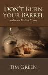 Don't Burn Your Barrel