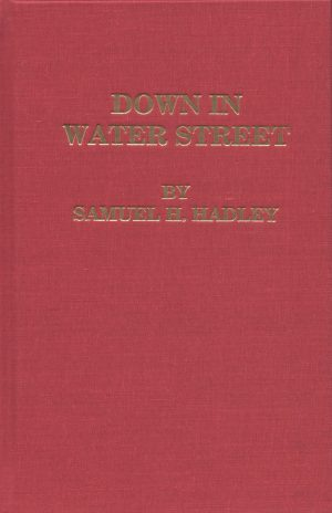 Down in Water Street by Hadley
